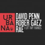 URB090 – David Penn, Rober Gaez & Rae 'I Lift My Hands'