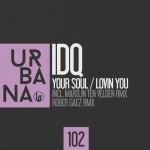 URB102 IDQ 'Your Soul / Lovin You'