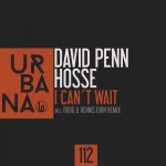 "URB112-DAVID PENN & HOSSE ""I Can´t Wait"" Incl. Roog & Dennis Quin Remix"