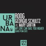 URBANA122- Roog & Georgio Schultz feat. Mary Griffin – My love can take you higher (David Penn edit)