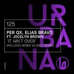 URBANA125- Per Qx, Elias Bravo ft. Jocelyn Brown – It Ain´t Over